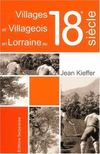 Villages et villageois en Lorraine au 18ème siècle