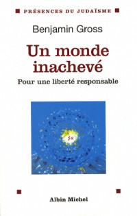 Un monde inachevé : Pour une liberté responsable