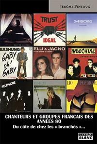Chanteurs et groupes français des années 80 - Du côté de chez les « branchés »...