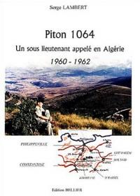 Piton 1064 : Un sous-lieutenant appelé en Algérie, 1960-1962