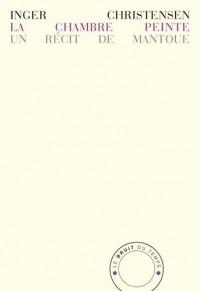 La chambre peinte : Un récit de Mantoue