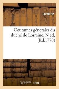 Coutumes du Duche de Lorraine  N ed  ed 1770