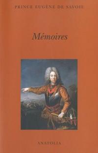 Mémoires du prince Eugène de Savoie : Ecrits par lui-même