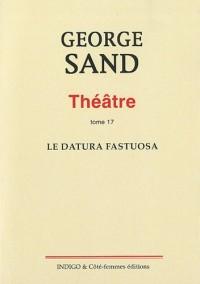 Théâtre : Tome 17, Le datura fastuosa