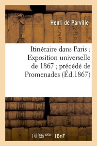 Itineraire Dans Paris  ed 1867