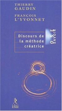 Discours de la méthode créatrice