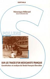 Sur les traces d'un mexicaniste français : Constitution et analyse du fonds François Chevalier