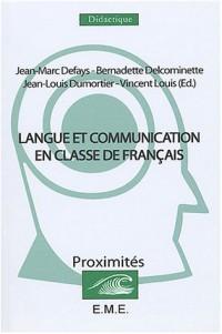 Langue et communication en classe de français. : Convergences didactiques en langue maternelle, langue seconde et langue étrangère
