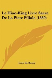 Le Hiao-King Livre Sacre de La Piete Filiale (1889)