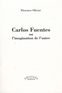 Carlos Fuentes ou l'imagination de l'autre