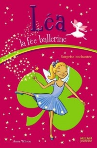 Léa la fée ballerine, Tome 8 : Surprise enchantée