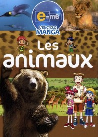 Les animaux, l'encyclo Manga : e=m6