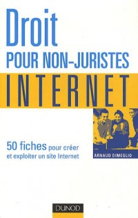 Droit pour non-juristes : Internet - ... en 50 fiches