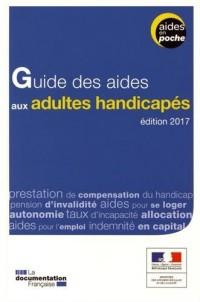 Guide des aides aux adultes handicapés - 2e édition