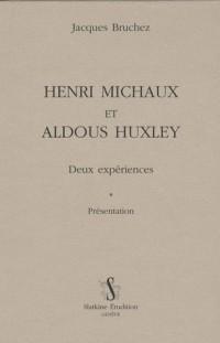 Henri Michaux et Aldous Huxley : Deux expériences, présentation