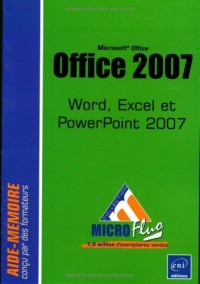 Microsoft® Office 2007 - Word, Excel et PowerPoint 2007