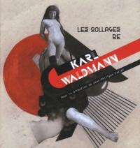 Les collages de Karl Waldmann