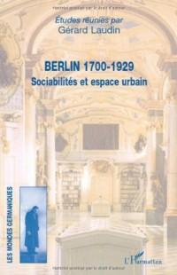 Berlin 1700-1929 : Sociabilités et espace urbain