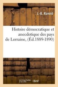 Histoire des Pays de Lorraine  ed 1889 1890