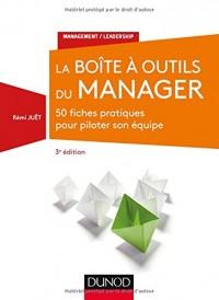 La Boîte à outils du manager - 50 fiches pratiques pour piloter son équipe