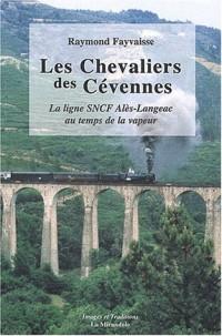 Les Chevaliers des Cévennes : La ligne SNCF Alès-Langeac au temps de la vapeur