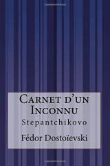 Carnet d'un Inconnu: Stepantchikovo [Poche]