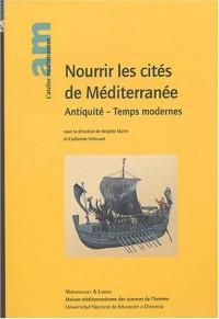 Nourrir les cités de Méditerranée : Antiquité - Temps modernes