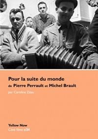 Pour la Suite du Monde de P.Perrault et M.Brault