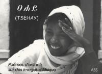 Tsehay : Poèmes d'enfants sur des images d'Afrique