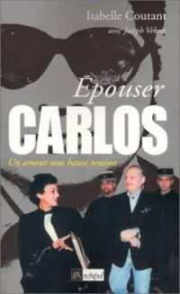 Epouser Carlos : un amour sous haute tension, suivi de