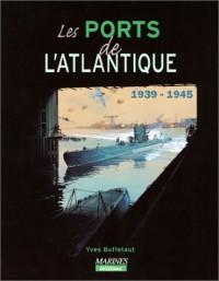 Les ports de l'atlantique, 1939-1945