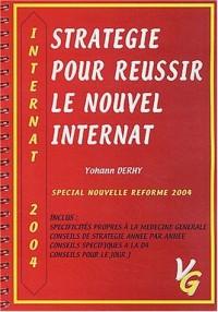 Stratégie pour réussir le nouvel internat : Spécial nouvelle réforme 2004