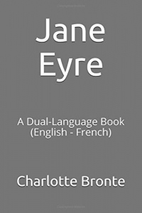 Jane Eyre: A Dual-Language Book  (English - French)