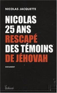 Nicolas, 25 ans, rescapé des Témoins de Jéhovah