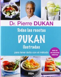 Todas las recetas Dukan / The Dukan Diet Recipe Book