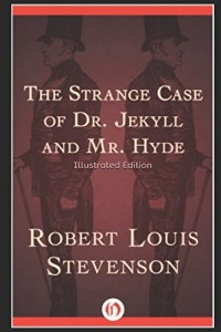 The Strange Case of Dr. Jekyll and Mr. Hyde - Illustrated Edition