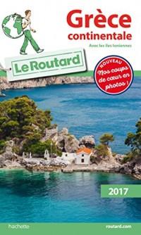 Guide du Routard Grece Continentale (avec les Iles Ioniennes) 2017