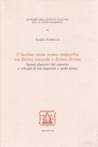 Il basileus come nomos empsychos tra diritto naturale e diritto divino. Spunti platonici del concetto e sviluppi di età imperiale e tardo-antica