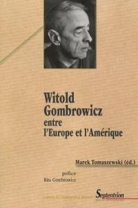 Witold Gombrowicz entre l'Europe et l'Amérique