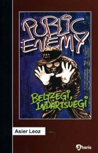 Public Enemy - Beltzegi, Indartsuegi