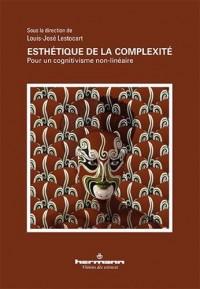 Esthétique de la complexité: Pour un cognitivisme non-linéaire