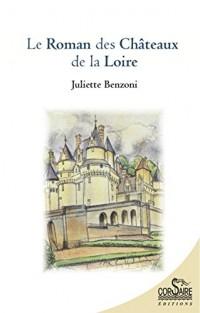 LE ROMAN DES CHATEAUX DE LA LOIRE