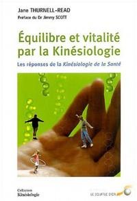 Equilibre et vitalité par la kinésiologie : Les réponses de la Kinésiologie de la Santé