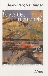 Eclats de mémoire(s) : Souvenirs d'employés du CICR en ex-Yougoslavie (1991-2001)