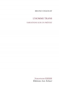 L'homme trans : Variations sur un préfixe