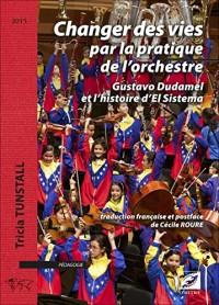 Changer des vies par la pratique de l'orchestre, Gustavo Dudamel et l'histoire d'El Sistema