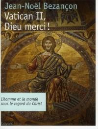 Vatican II Dieu Merci !