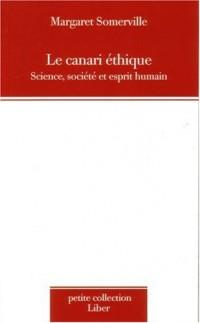 Le canari éthique. Science, société et esprit humain