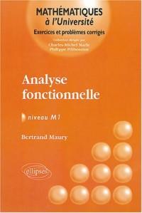 Analyse fonctionnelle : Exercices et problèmes corrigés, niveau M1