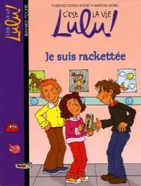 C'est la vie Lulu !, Tome 10 : Je suis rackettée